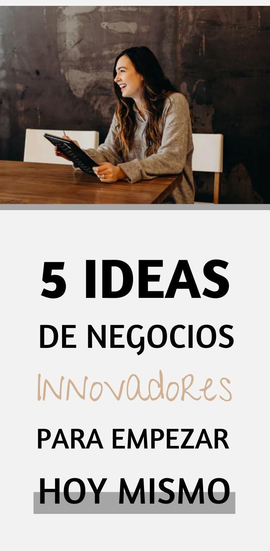 5 Ideas De Negocios Innovadores Para Empezar Hoy Todo Online Negocios Innovadores Negocios Rentables Negocios Para Ganar Dinero