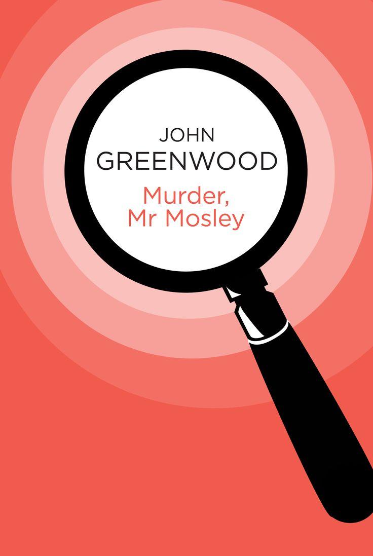 John Greenwood  Murder, Mr Mosley