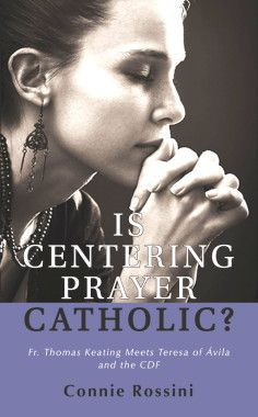 Centering Prayer's Misunderstading of Contemplation Connie Rossini examines centering prayer and its misunderstanding of what contemplation truly is; St Teresa of Avila, Fr Thomas Keating, more See:  http://www.spiritualdirection.com/2015/10/24/centering-prayers-misunderstanding-of-contemplation