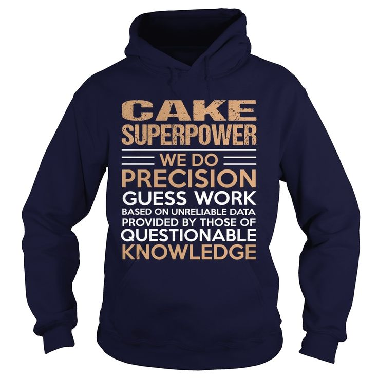 CAKE-SUPERPOWER, Order HERE ==> https://www.sunfrog.com/LifeStyle/CAKE-SUPERPOWER-95690948-Navy-Blue-Hoodie.html?id=41088 #christmasgifts #xmasgifts #cake #cakelovers