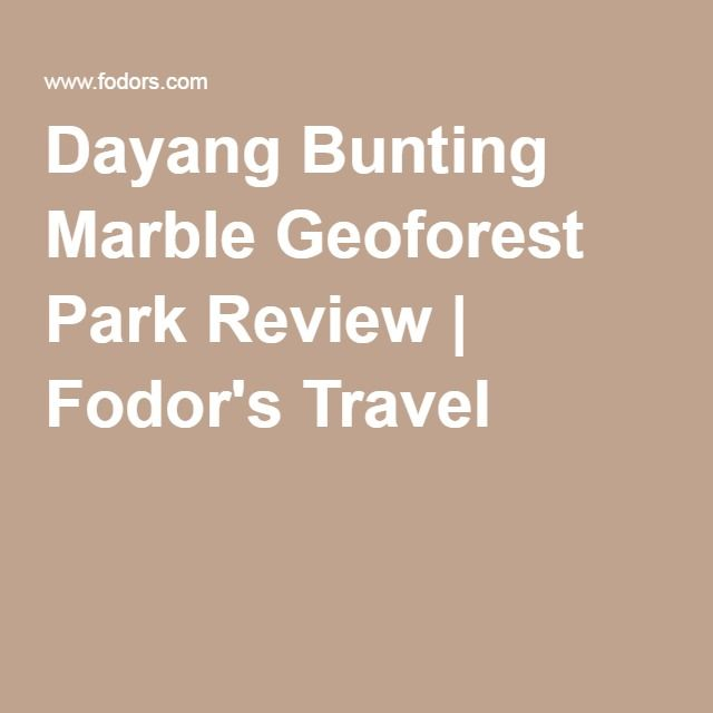 Dayang Bunting Marble Geoforest Park Review | Fodor's Travel