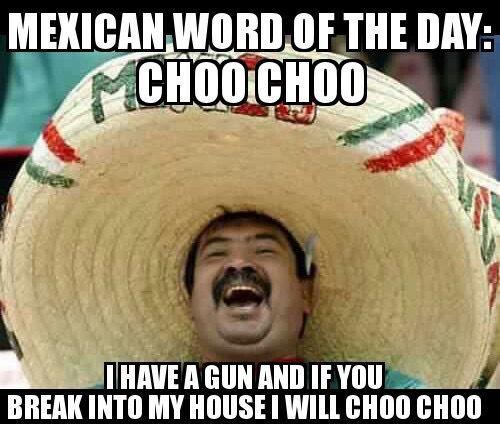Mexican word of the day: choo choo