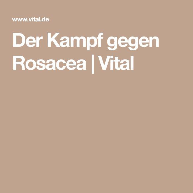 Der Kampf gegen Rosacea | Vital