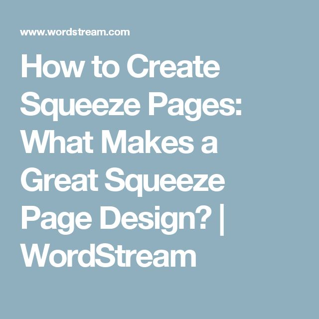 How to Create Squeeze Pages: What Makes a Great Squeeze Page Design?  | WordStream