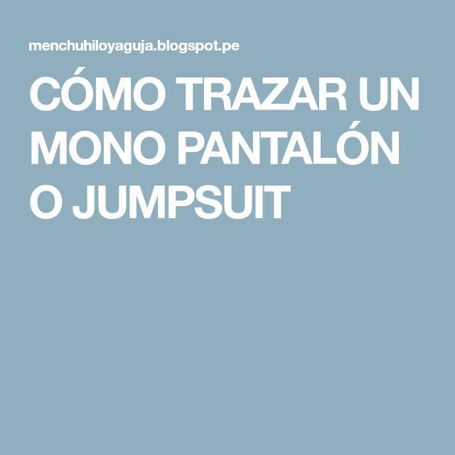CÓMO TRAZAR UN MONO PANTALÓN O JUMPSUIT