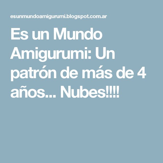 Es un Mundo Amigurumi: Un patrón de más de 4 años... Nubes!!!!