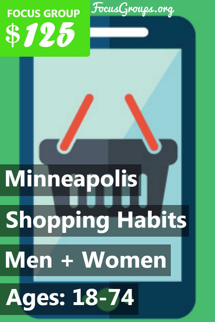 Fieldwork minneapolis has an upcoming study on shopping habits for men and women age 18