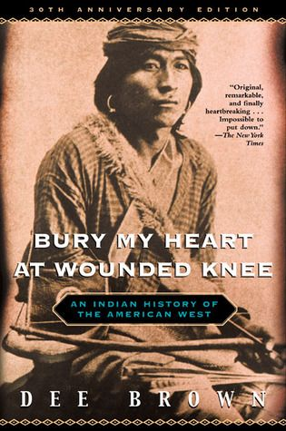"""Bury my Heart at Wounded Knee"", by Dee Brown - Bury My Heart at Wounded Knee is Dee Brown's account of the systematic destruction of the American Indian during the second half of the nineteenth century. Using council records, autobiographies, and firsthand descriptions, Brown allows the great chiefs and warriors of the Dakota, Ute, Sioux, Cheyenne, and other tribes to tell us in their own words of the battles, massacres, and broken treaties that finally left them demoralized and defeated."