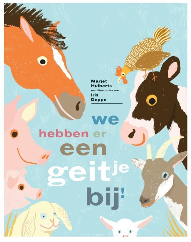 We hebben er een geitje bij!; Marjet Huibers; illustrator Iris Deppe; Uitgeverij Gottmer; Alle dieren van de kinderboerderij komen het geitje bewonderen dat net is geboren. Voor 2 tot 5 jaar. Tip van Elly van der Linden.