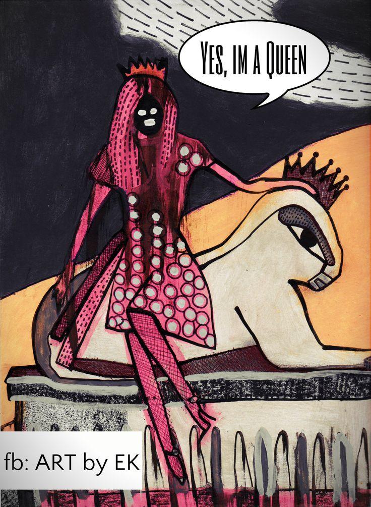 art by Erika Kovarikova   quotes queen   2017 https://www.facebook.com/ART-by-EK-1411021039195065/?fref=ts