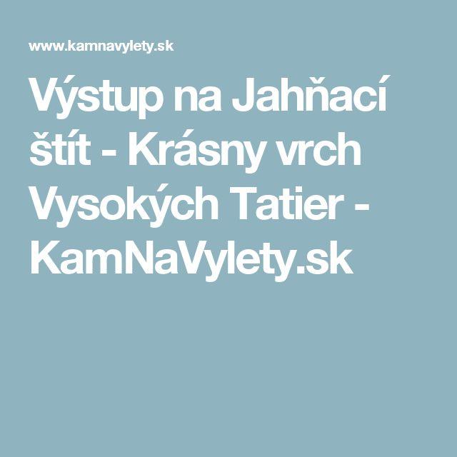 Výstup na Jahňací štít - Krásny vrch Vysokých Tatier - KamNaVylety.sk