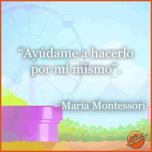María Montessori y su renovación de la pedagogía. #Citas