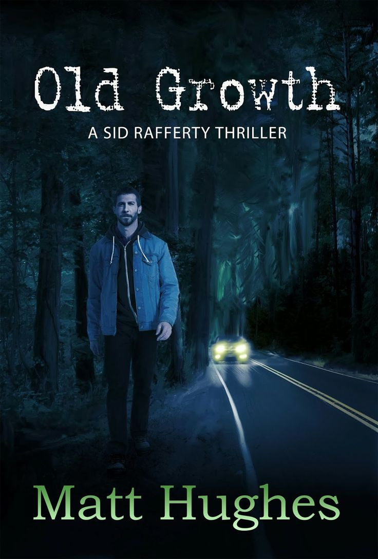 Old Growth by Matt Hughes. Canadian mystery. Vol 2 in Sid Rafferty series. March 1, 2014 Mystery novel, new release.