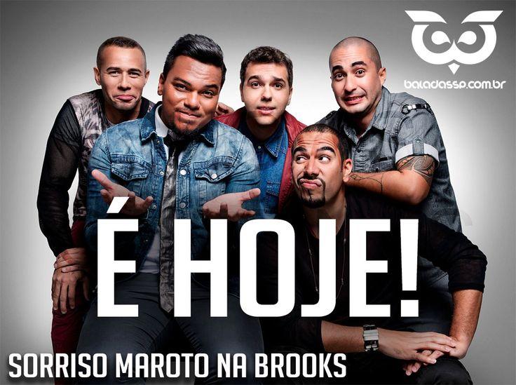 É Hoje, Sorriso Maroto, http://www.baladassp.com.br/balada-sp-evento/Brooks-SP/125