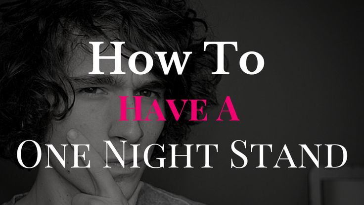 How To Have A One Night Stand