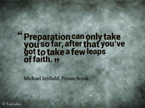 Quote from Michael Scofield, Prison Break Love him. Love the show. Love the quote