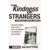 """Author is Mike McIntyre - """"The Kindness of Strangers: Penniless Across America.  Very interesting book!"""