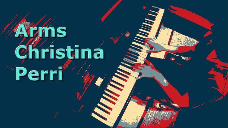 Arms - Christina Perri - Piano Cover
