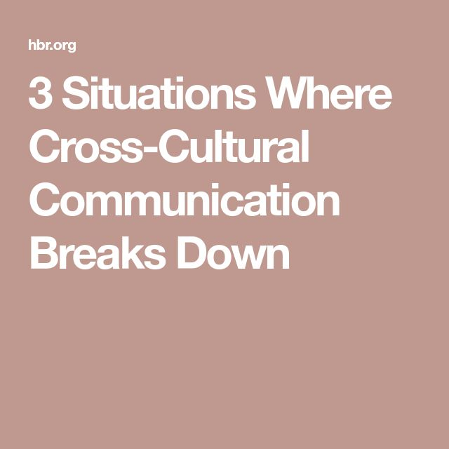 best cross cultural communication ideas  3 situations where cross cultural communication breaks down