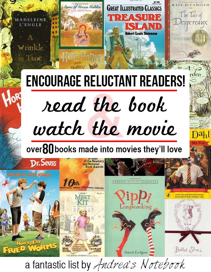 Encourage reluctant readers by watching the movie and reading the book! Over 80 great children's books made into movies.