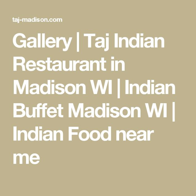 Gallery | Taj Indian Restaurant in Madison WI | Indian Buffet Madison WI | Indian Food near me
