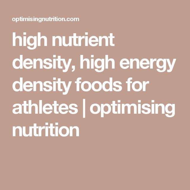 high nutrient density, high energy density foods for athletes | optimising nutrition