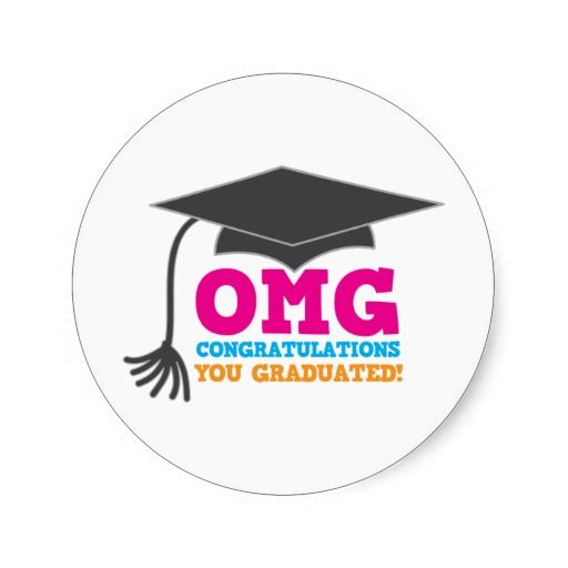 Omg congratuations you graduated classic round sticker