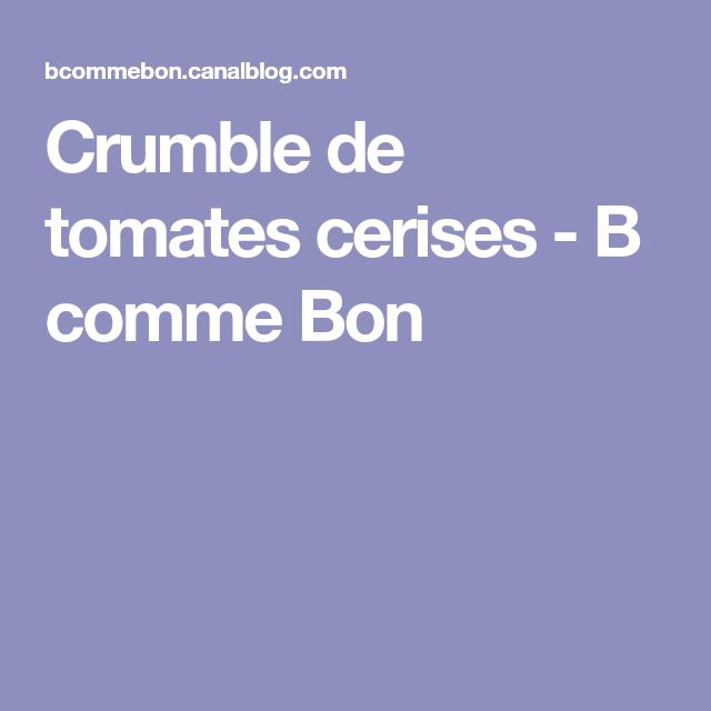 Crumble de tomates cerises - B comme Bon