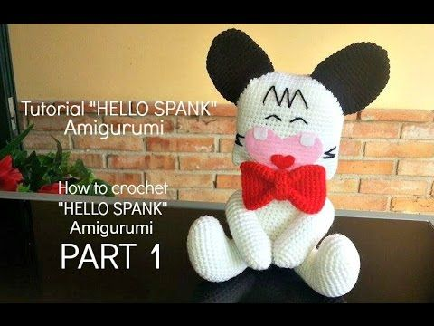 ▶ Tutorial HELLO SPANK Amigurumi | How to crochet HELLO SPANK Amigurumi - PART 1 - YouTube