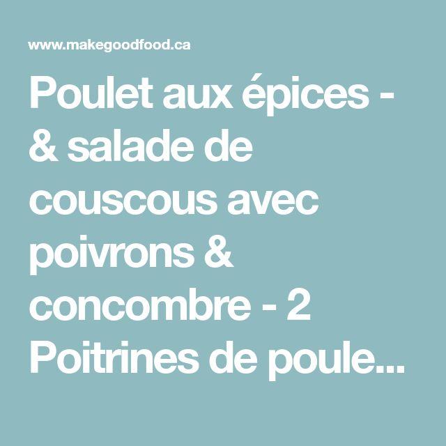 Poulet aux épices - & salade de couscous avec poivrons & concombre - 2 Poitrines de poulet 2 Gousses d'ail 2 Oignons verts 1 Citron 1 Poivron orange ou rouge 2 Concombres libanais 1 Botte de menthe 100g Couscous 7.5g Mélanges d'épices pour légumes (légumes déshydratés (ail, carottes, oignon, poivron rouge), sel, épices (dont moutarde), sucre, huile de tournesol)