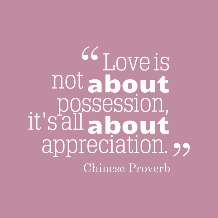 Love is not about possession, it's all about appreciation – Quote