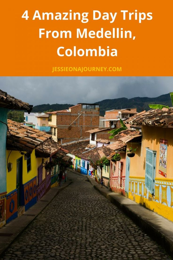 4 Amazing Day Trips From Medellin, Colombia