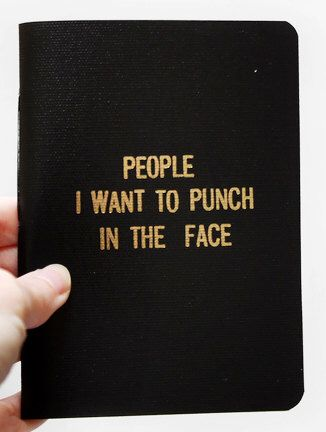 People I Want to Punch in The FACE book by 27thStreetPress on Etsy https://www.etsy.com/listing/100982821/people-i-want-to-punch-in-the-face-book