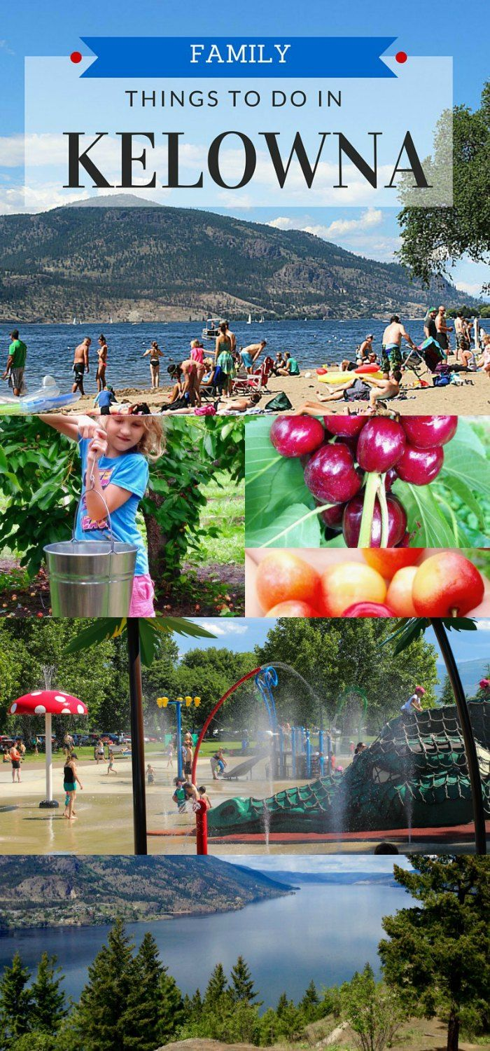 Fun family activities and attractions in Kelowna BC Canada, from beaches to parks and great things to do in Kelowna on a rainy day