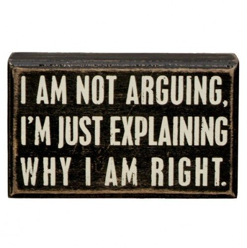 Not Arguing Wall Decor. I am putting all these great quotes up