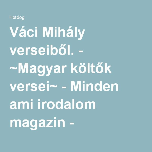 Váci Mihály verseiből. - ~Magyar költők versei~ - Minden ami irodalom magazin - Hotdog.hu