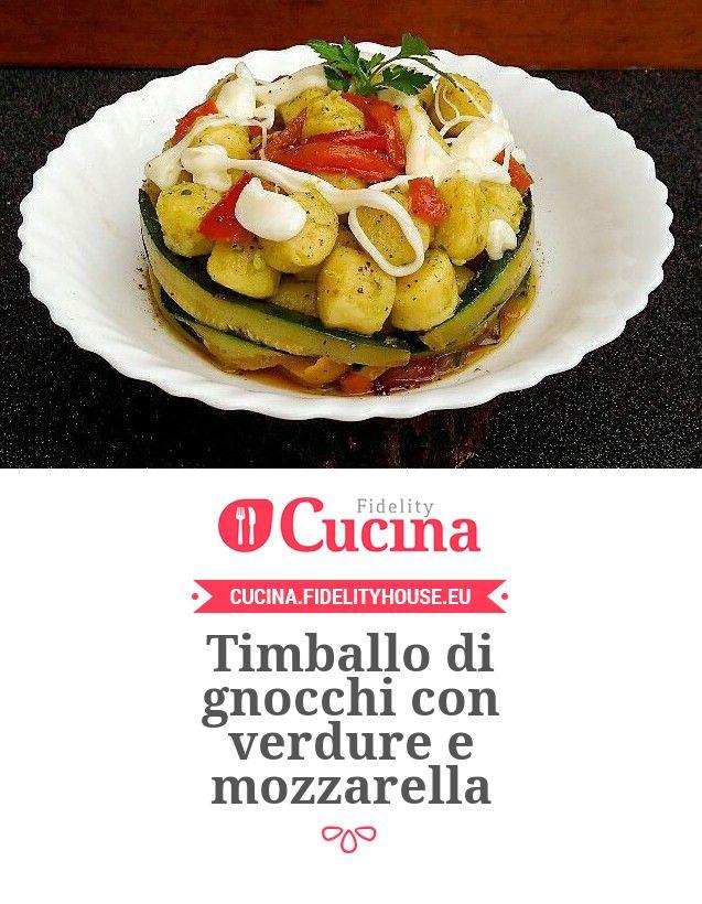 Timballo di gnocchi con verdure e mozzarella della nostra utente Carmela. Unisciti alla nostra Community ed invia le tue ricette!