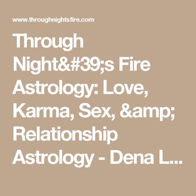 Through Night's Fire Astrology: Love, Karma, Sex, & Relationship Astrology - Dena L Moore