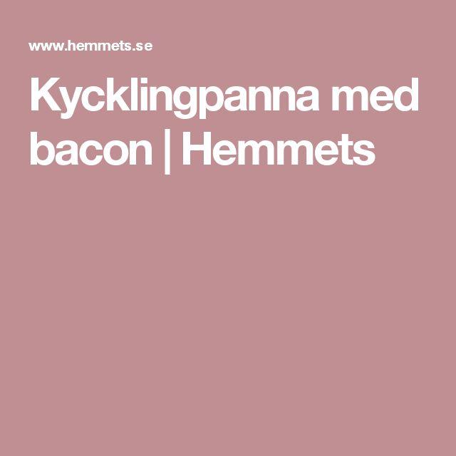 Kycklingpanna med bacon | Hemmets