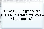 http://tecnoautos.com/wp-content/uploads/imagenes/tendencias/thumbs/478x324-tigres-vs-atlas-clausura-2016-mexsport.jpg Tigres vs Atlas. 478x324 Tigres vs. Atlas, Clausura 2016 (Mexsport), Enlaces, Imágenes, Videos y Tweets - http://tecnoautos.com/actualidad/tigres-vs-atlas-478x324-tigres-vs-atlas-clausura-2016-mexsport/