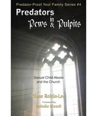 """Predators in Pews & Pulpits"" Predator-Proof Your Family Series - #4  by Diane Roblin-Lee   Sexual Child-Abuse and the Church  Why do some child-molesters go to church and call themselves Christians?      Gain insight into the internal struggle of the child molester in church and how it can be resolved.      Introducing the ""iHeart"" – proposed technology that would identify the condition of people's hearts as they enter churches! $4.99  http://www.bydesignmedia.ca/store/pages/pp-4.html"
