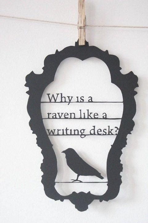 Alice in Wonderland: Writing Desks, Idea, Edgar Allan Poe, Quote, Mad Hatters, Alice In Wonderland, Paper Crafts, Aliceinwonderland, Ravens