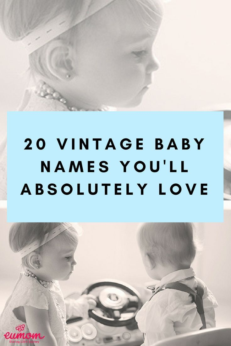 20 Vintage Baby Names You'll Absolutely Love | Baby | Vintage baby