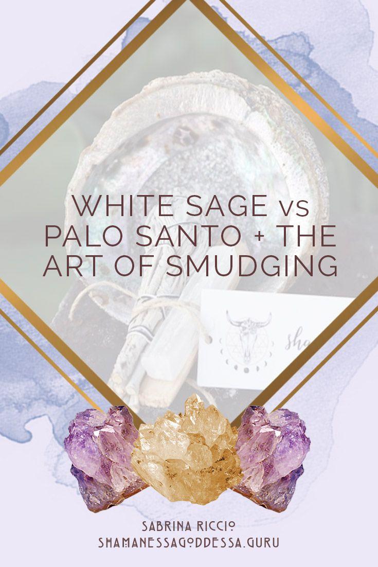 White Sage vs Palo Santo + the art of smudging || shamanessa goddessa