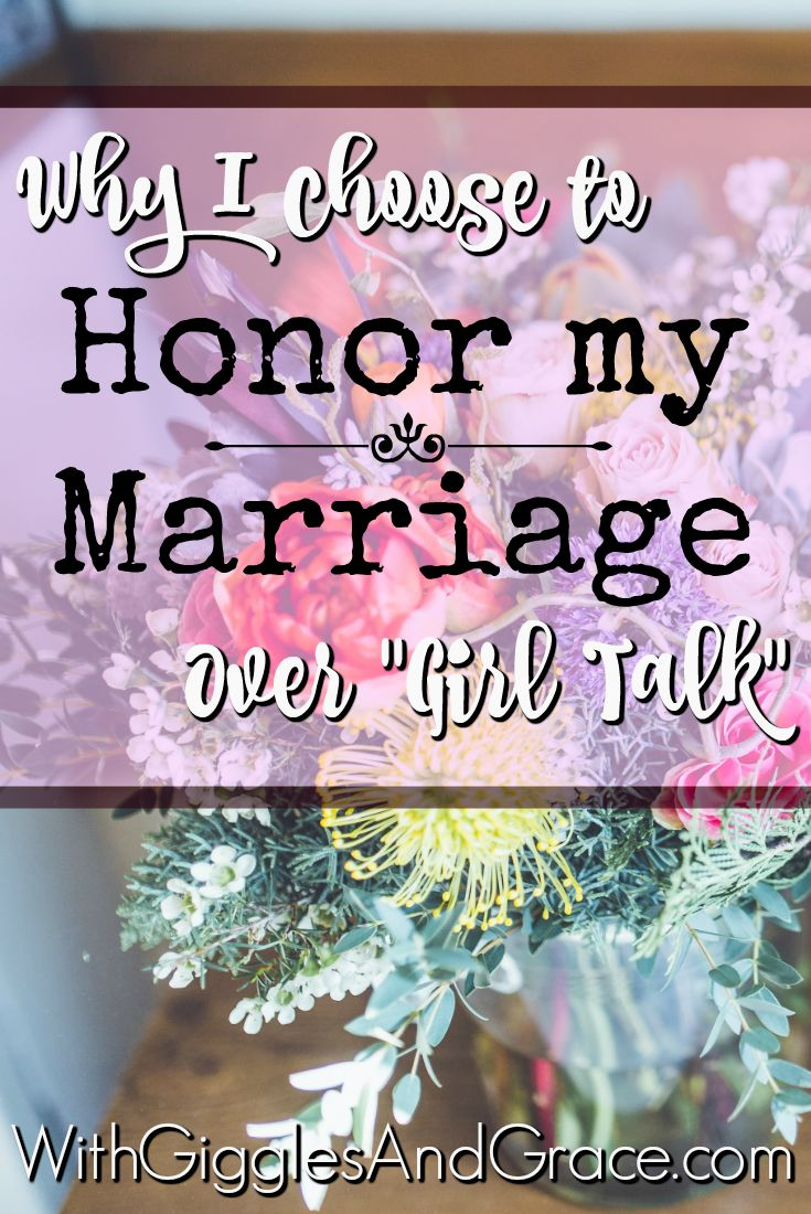 Why I choose to honor my marriage over girl talk