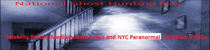 Celebrity Psychic Medium Jesse Bravo – National Ghost Hunting Day