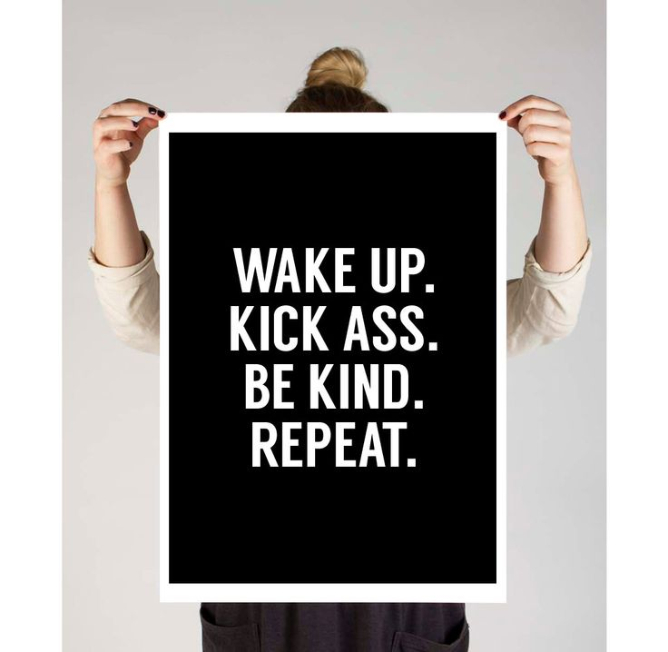"Typography Poster Motivational Print ""Wake Up, Kick Ass, Be Kind Repeat"" Printable Art Black and White Inspirational Quote Wall Art by TheDesignHouzz on Etsy"