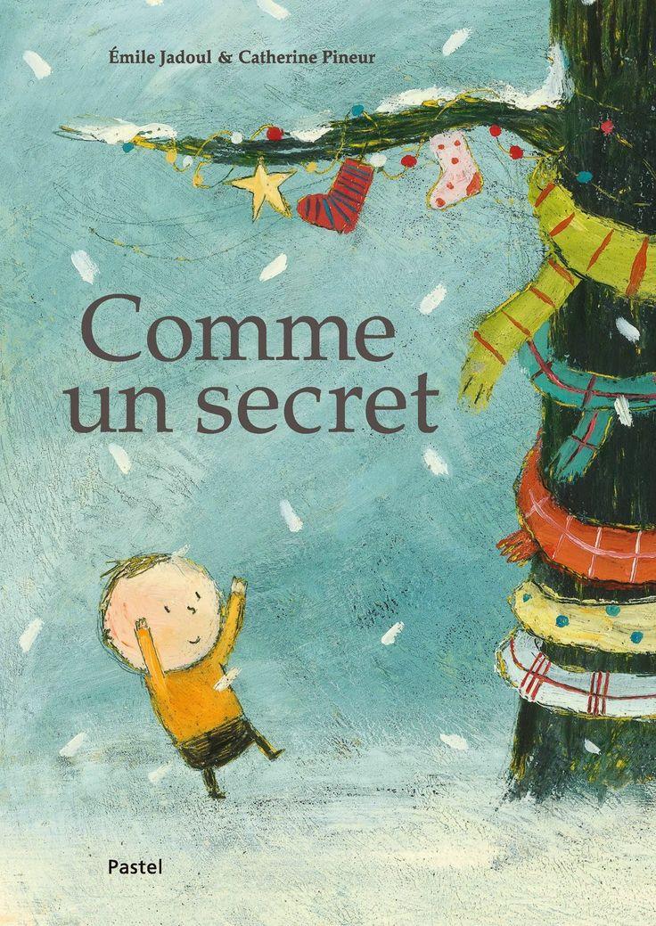 Comme un secret, Émile Jadoul, Catherine Pineur, L'École des Loisirs, Pastel, 2013.