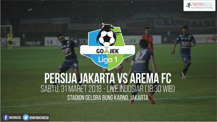 Nonton Live Streaming Persija vs Arema FC : Jadwal Gojek Liga 1 2018 Live Indosiar, Sabtu (31/3/2018)