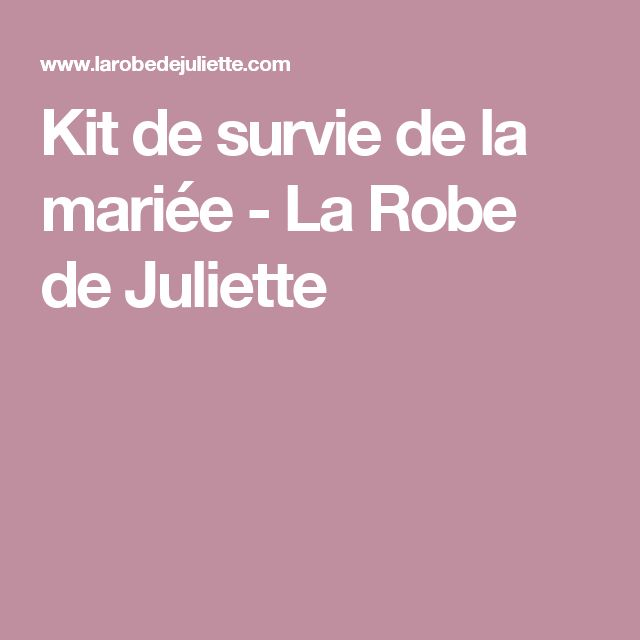 Kit de survie de la mariée - La Robe de Juliette